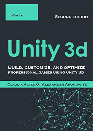 Unity 3d: Build, customize, and optimize professional games using unity 3d , Second Edition (English Edition)