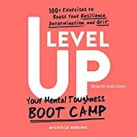 Level Up: Your Mental Toughness Boot Camp