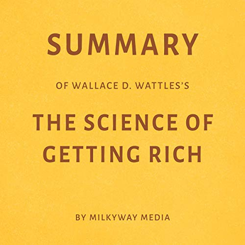 Couverture de Summary of Wallace D. Wattles's The Science of Getting Rich
