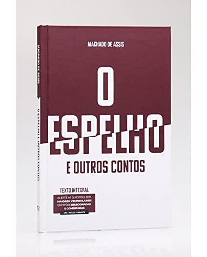 O Espelho e Outros Contos - Bela Edição em Capa Dura com Texto Integral
