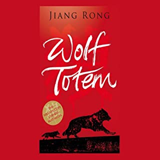 Wolf Totem                   By:                                                                                                                                 Jiang Rong                               Narrated by:                                                                                                                                 Jason Culp                      Length: 22 hrs and 21 mins     21 ratings     Overall 4.2