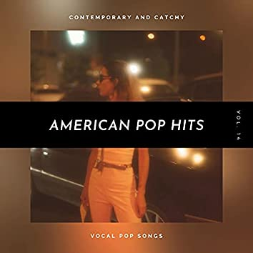 American Pop Hits - Contemporary And Catchy Vocal Pop Songs, Vol. 14