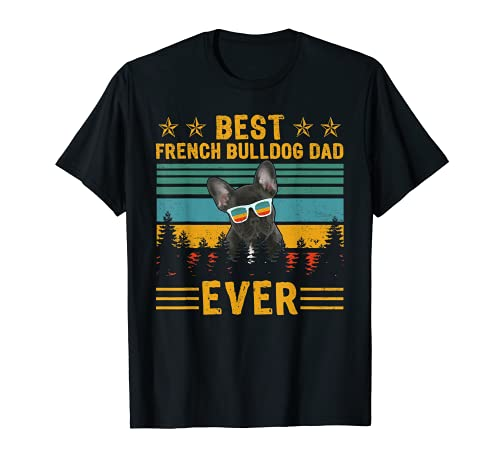 Vintage Retro Best French Bulldog Dad Ever Dog Father's Day T-Shirt