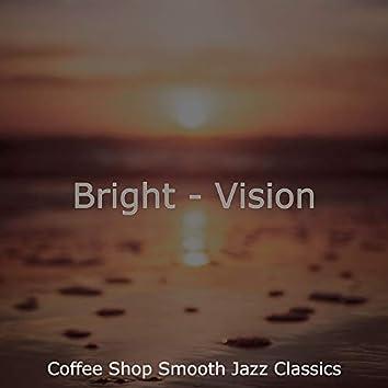 Bright - Vision