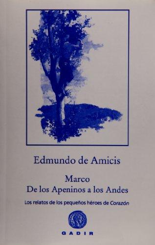 Marco. De los Apeninos los Andes: Los relatos de los pequeños héroes de...
