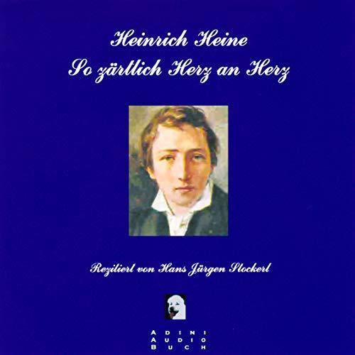 So zärtlich Herz an Herz Audiobook By Heinrich Heine cover art