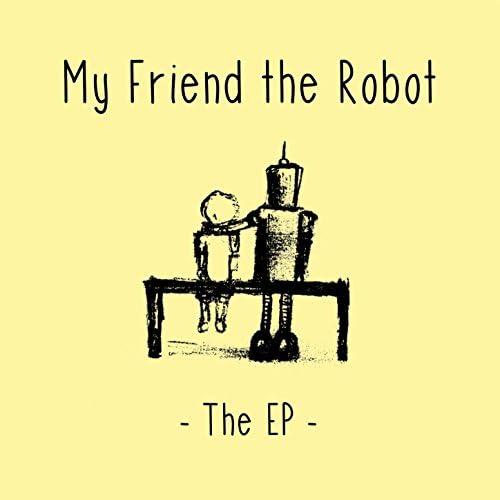 My Friend The Robot