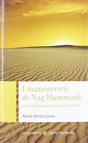 I manoscritti di Nag Hammadi. Una biblioteca gnostica del IV secolo