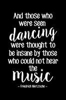 Those Who Were Dancing Were Thought Insane音楽ブラックNietzscheポスター12x 18