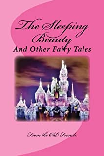 The Sleeping Beauty and Other Fairy Tales: From the Old French