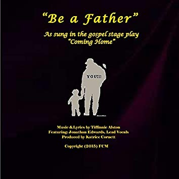 """Be a Father (From """"Coming Home"""") [feat. Jonathan Edwards]"""
