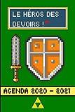 Agenda 2020 - 2021 Le Héros des Devoirs !: Un agenda scolaire 2020 2021 (Septembre 2020/Juin 2021) pour étudiants, garçon et fille - Agenda Gamer Journalier FORMAT A5  - Planificateur Académique