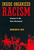 Inside Organized Racism: Women in the Hate Movement - Kathleen M. Blee