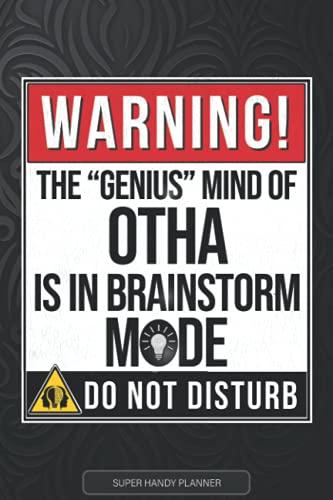 Otha: Warning The Genius Mind Of Otha Is In Brainstorm Mode - Otha Name Custom Gift Planner Calendar Notebook Journal