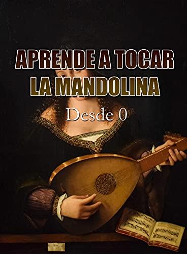APRENDE A TOCAR LA MANDOLINA: Desde Cero (Spanish Edition)