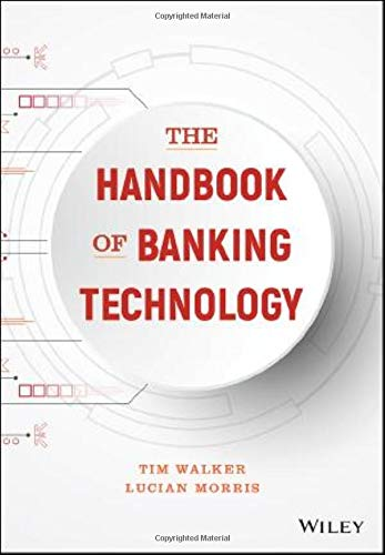 Compare Textbook Prices for The Handbook of Banking Technology 1 Edition ISBN 9781119328018 by Morris, Lucian,Walker, Tim