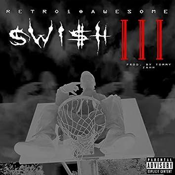 SWi$H III