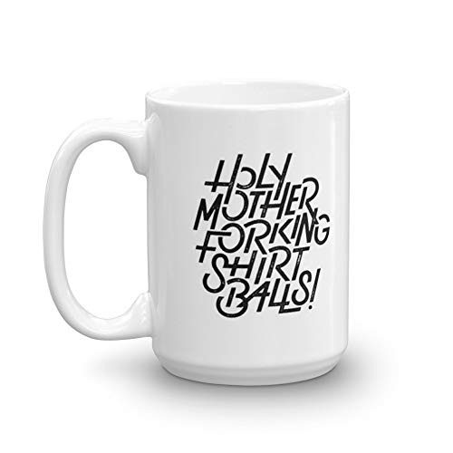The Good Place Holy Mother Forking Shirt Balls!. 15 Oz Ceramic Glossy Mugs With Easy Grip Handle, Give A Classic For Look And Feel