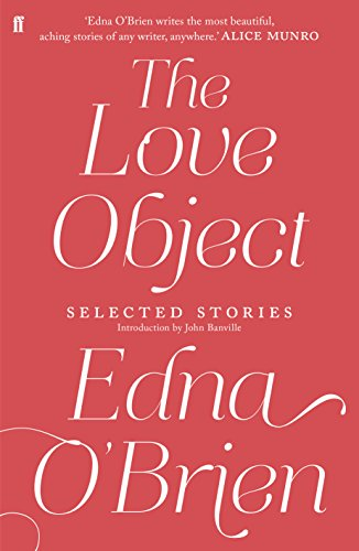 The Love Object: Selected Stories of Edna O'Brien (English Edition)