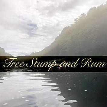 Tree Stump and Rum
