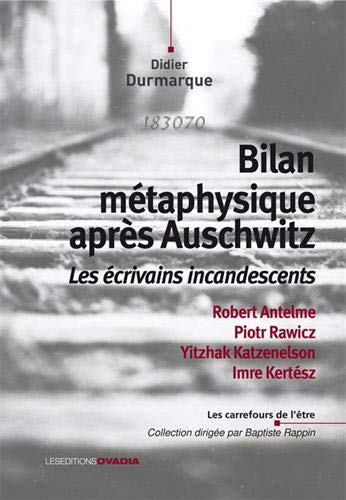 Bilan métaphysique après Auschwitz : les écrivains incandescents
