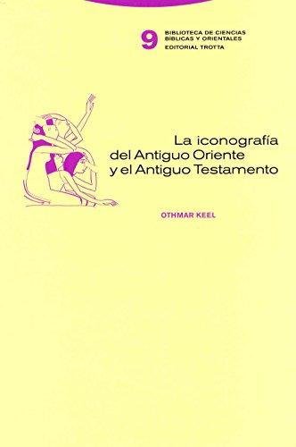 La iconografía del Antiguo Oriente y el Antiguo Testamento (Biblioteca de Ciencias Bíblicas y Orientales) (Spanish Edition)