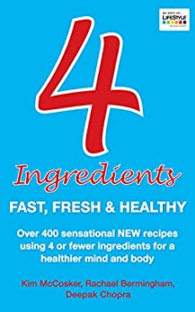 4 Ingredients: Fast, Fresh and Healthy by [Kim McCosker]