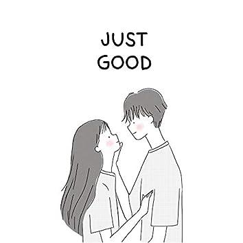 Just Good