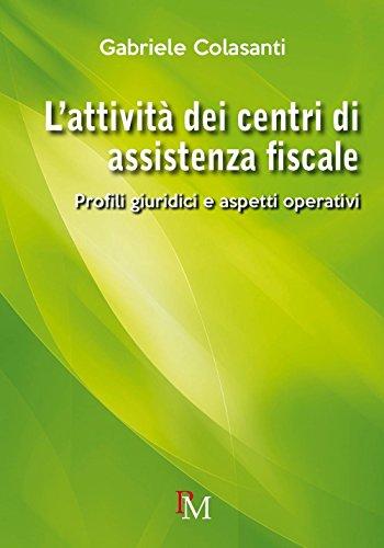 L'attività dei centri di assistenza fiscale: Profili giuridici e aspetti operativi