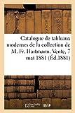 Catalogue de tableaux modernes de la collection de M. Fr. Hartmann. Vente, 7 mai 1881