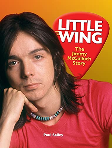 Compare Textbook Prices for Little Wing: The Jimmy McCulloch Story  ISBN 9780578943848 by Salley, Paul,Cunningham, Mark