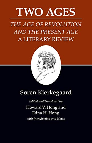 Kierkegaard's Writings, XIV, Volume 14: Two Ages: The Age of Revolution and the Present Age A Literary Review