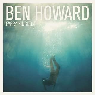 Every Kingdom by BEN HOWARD (2011-10-25)