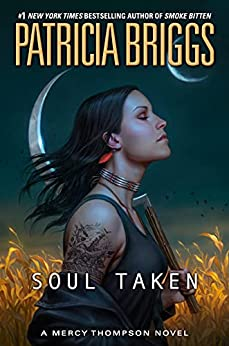 Soul Taken (A Mercy Thompson Novel Book 13) by [Patricia Briggs]