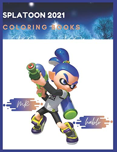 Splatoon: Coloring Book for Kids and Adults with Fun, Easy, and Relaxing