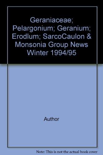 Geraniaceae; Pelargonium; Geranium; Erodlum; SarcoCaulon & Monsonia Group News Winter 1994/95
