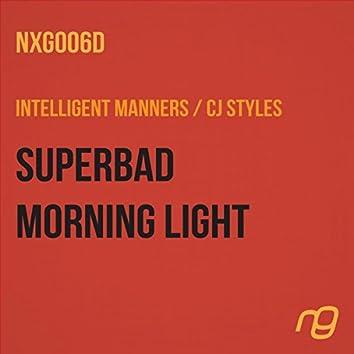 Superbad / Morning Light