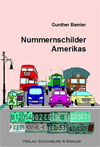 Nummernschilder Amerikas: Kennzeichen und Fakten rund um den Straßenverkehr von allen amerikanischen Ländern