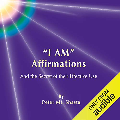 'I AM' Affirmations and the Secret of Their Effective Use  By  cover art