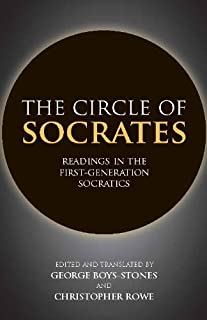 The Circle of Socrates: Readings in the First-Generation Socratics