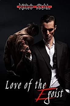 Love of the Egoist: M/M Enemies to Lovers by [Nero Seal, Elizabeth Peters, Emma Jaye]