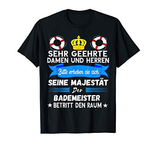 Bademeister Majestät Schwimmbad Rettungsschwimmer Spruch T-Shirt