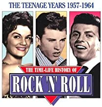The Time-Life History of Rock n' Roll: The Teenage Years 1957-1964