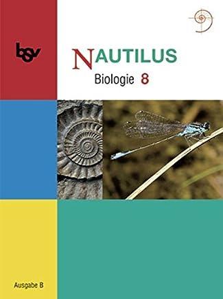Nautilus - Bisherige Ausgabe B für Gymnasien in Bayern: Nautilus B 8. Schülerbuch. Bayern: Biologie zum neuen Lehrplan für Gymnasien