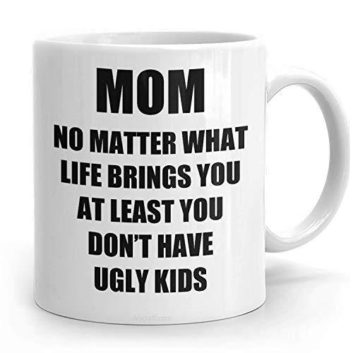 N\A Mom Ugly Kids Funny Mom Ugly Gift For Mom Kids Present Cute Mug Mom Ugly Ugly Kids Taza de café Ugly Child Kids Mug para mamá Ugly Childrens