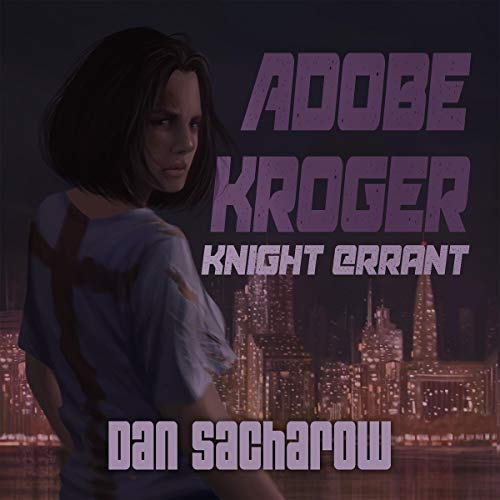Adobe Kroger: Knight Errant Audiobook By Dan Sacharow cover art