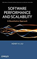 Software Performance and Scalability: A Quantitative Approach (Quantitative Software Engineering Series)