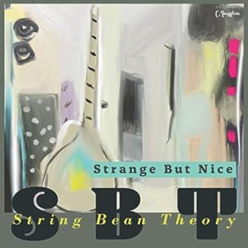 Strange But Nice