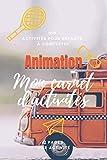 ANIMATION Mon carnet d'activités: cahier pour les animateurs et les animatrices || 100 activités pour enfants à compléter || 2 Pages par activité || 6x9 pouces || couleur couverture car jouet