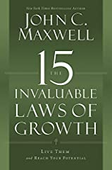The 15 Invaluable Laws of Growth Live Them and Reach Your Potential